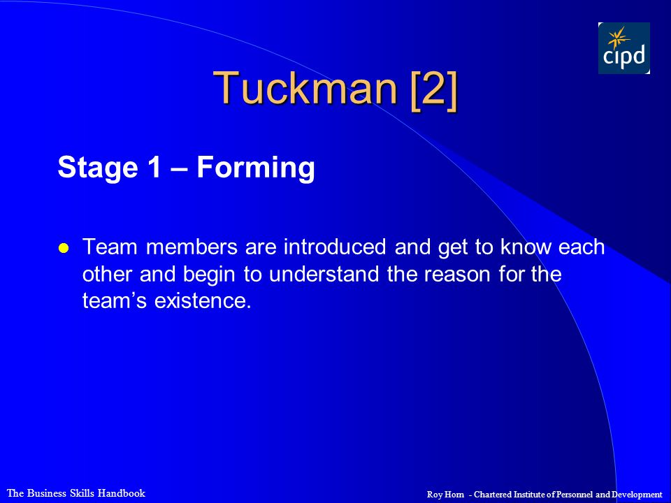 Tuckman [2] Stage 1 – Forming